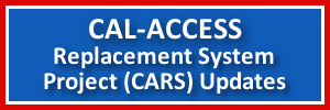 CAL-ACCESS Replacement System Project (CARS) Updates